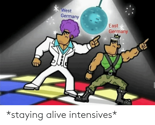 staying alive: West  Germany  East  Germany *staying alive intensives*