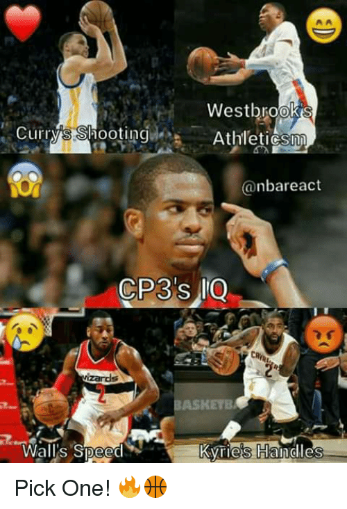Memes, Nba, and Wizards: Westbrook  Currys Shooting Athletics  @nba react  CP3 SAIQ  wizards  ASKETB  Walls Speed  Kvries Haindles Pick One! 🔥🏀