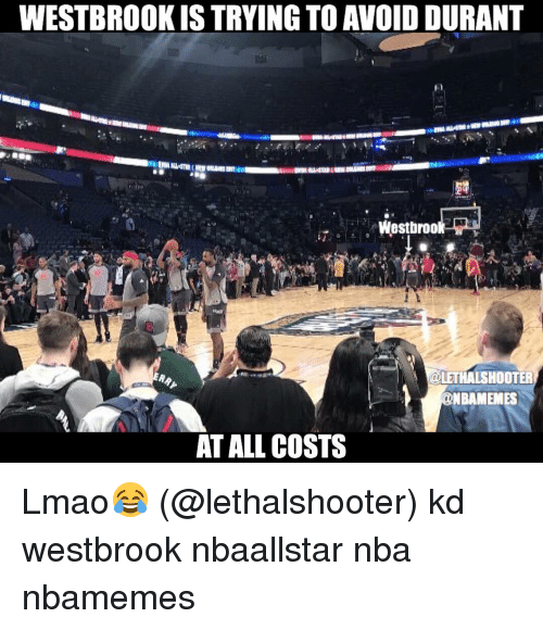 Basketball, Lmao, and Nba: WESTBROOK IS TRYING TO AVOID DURANT  Westbrook  LETHAL SHOOTER  NBRAMEMES  AT ALL COSTS Lmao😂 (@lethalshooter) kd westbrook nbaallstar nba nbamemes