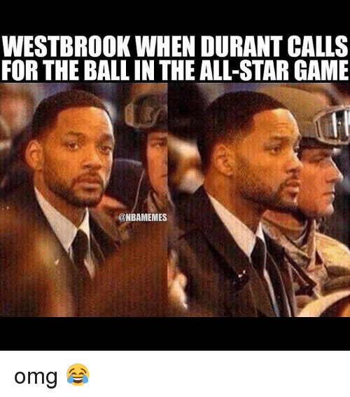 All Star, Omg, and Sports: WESTBROOK WHEN DURANT CALLS  FOR THE BALL IN THE ALL-STAR GAME  @NBAMEMES omg 😂
