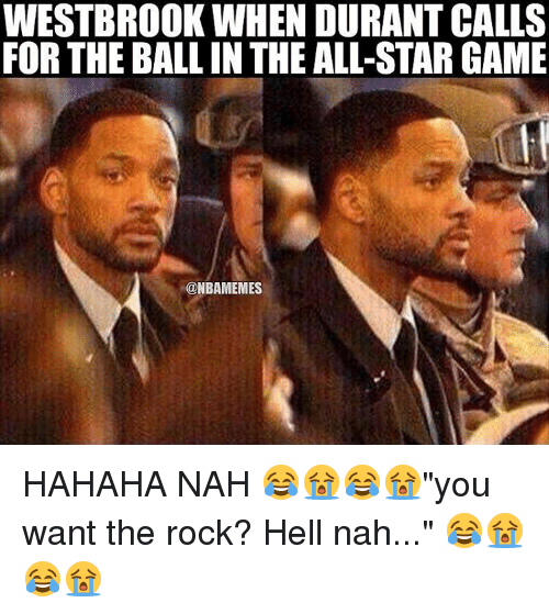 """All Star, Nba, and The Rock: WESTBROOK WHEN DURANT CALLS  FOR THE BALLIN THE ALL-STAR GAME  @NBAMEMES HAHAHA NAH 😂😭😂😭""""you want the rock? Hell nah..."""" 😂😭😂😭"""