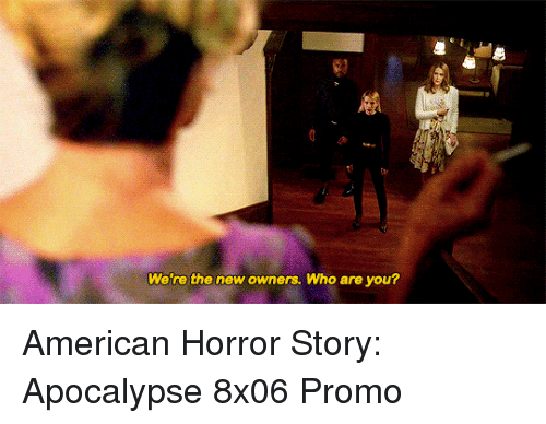 American Horror Story: Wete the new owners. Who are you? American Horror Story: Apocalypse 8x06 Promo