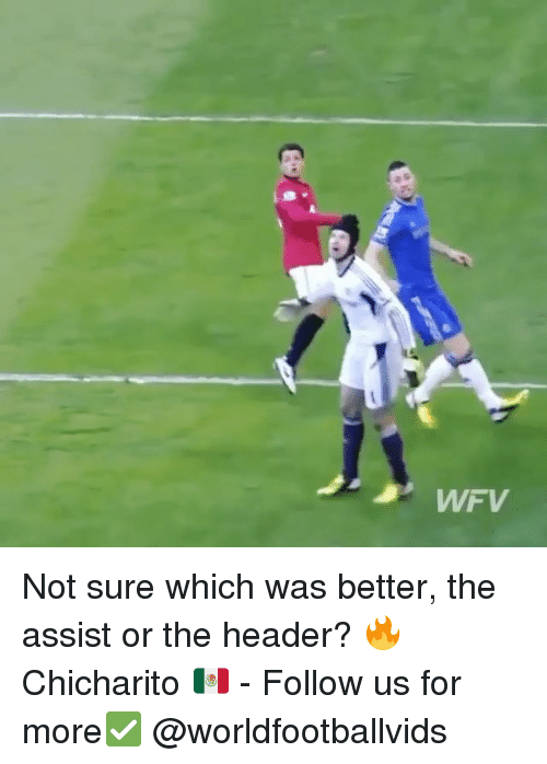 headers: WFV Not sure which was better, the assist or the header? 🔥 Chicharito 🇲🇽 - Follow us for more✅ @worldfootballvids