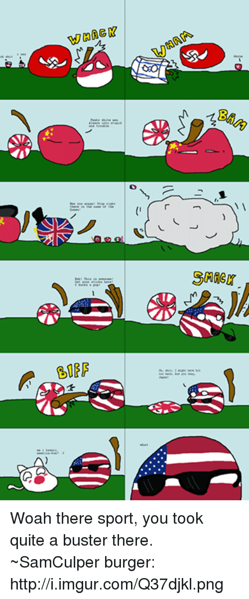 USABall: WHACK  HA风  Sager  垄 Woah there sport, you took quite a buster there.  ~SamCulper  burger:  http://i.imgur.com/Q37djkl.png