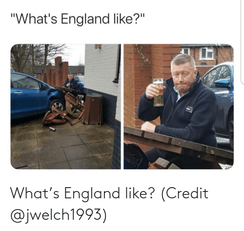 England: What's England like? (Credit @jwelch1993)
