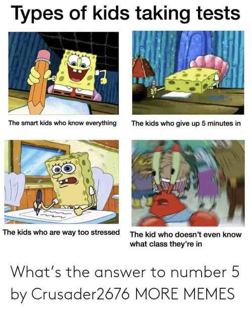 The Answer: What's the answer to number 5 by Crusader2676 MORE MEMES