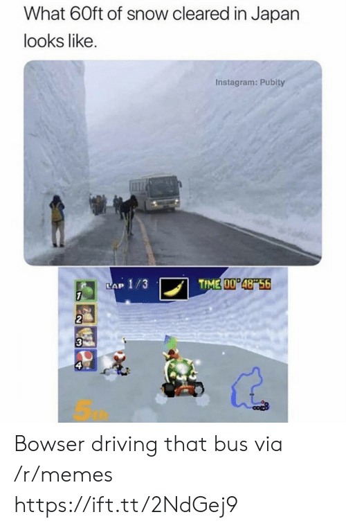 Bowser: What 60ft of snow cleared in Japan  looks like.  Instagram: Pubity  TIME 00 48 56  LAP 1/3  7  2  3  ఇ Bowser driving that bus via /r/memes https://ift.tt/2NdGej9