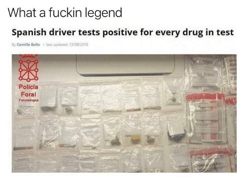 bello: What a fuckin legend  Spanish driver tests positive for every drug in test  last updated  By Camille Bello  13/08/2018  Policía  Foral  Foruzaingoa