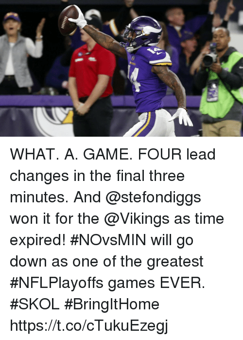 Memes, Game, and Games: WHAT. A. GAME. FOUR lead changes in the final three minutes. And @stefondiggs won it for the @Vikings as time expired!  #NOvsMIN will go down as one of the greatest #NFLPlayoffs games EVER. #SKOL #BringItHome https://t.co/cTukuEzegj
