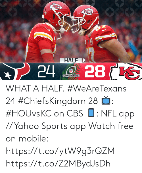 CBS: WHAT A HALF.  #WeAreTexans 24 #ChiefsKingdom 28  📺: #HOUvsKC on CBS 📱: NFL app // Yahoo Sports app Watch free on mobile: https://t.co/ytW9g3rQZM https://t.co/Z2MBydJsDh