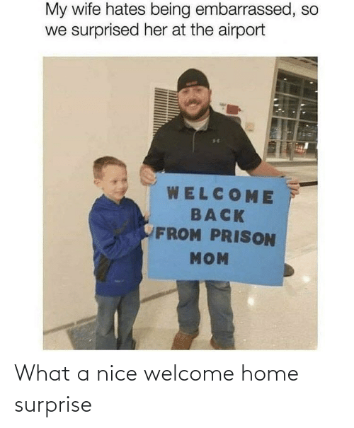 welcome-home: What a nice welcome home surprise