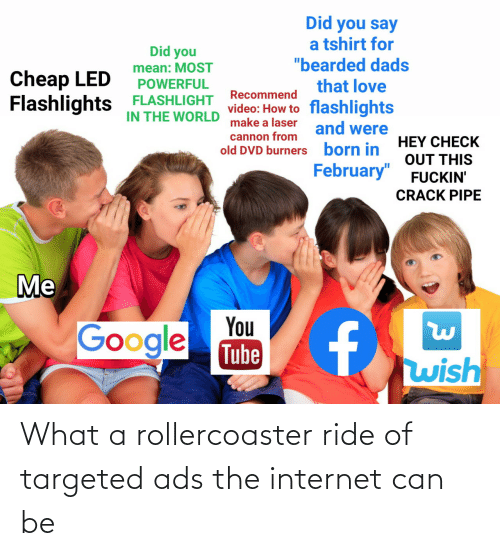 Internet, The Internet, and Can: What a rollercoaster ride of targeted ads the internet can be
