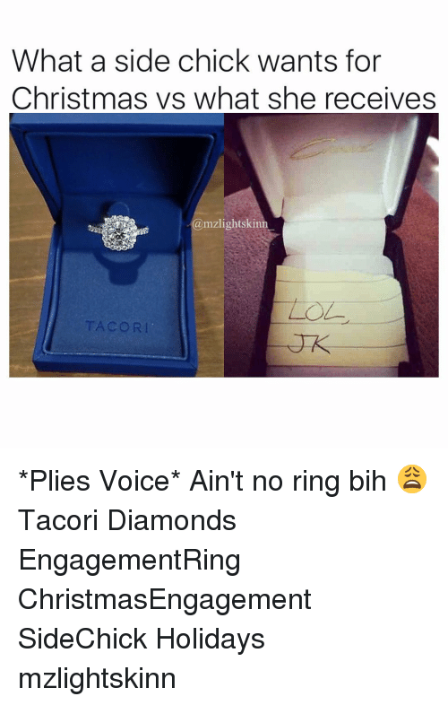 No Ring: What a side chick wants for  Christmas vs what she receives  mzli *Plies Voice* Ain't no ring bih 😩 Tacori Diamonds EngagementRing ChristmasEngagement SideChick Holidays mzlightskinn