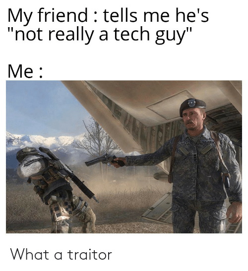 traitor: What a traitor