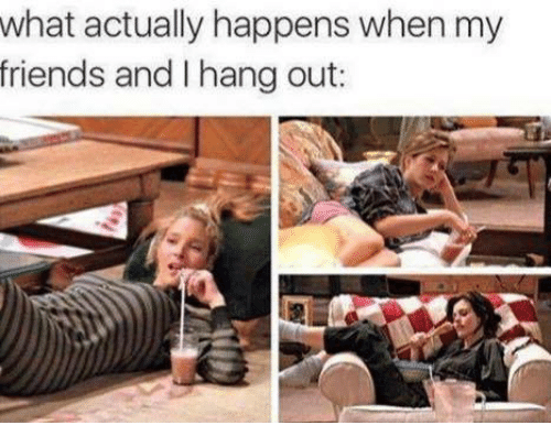 hanged: what actually happens when my  friends and hang out