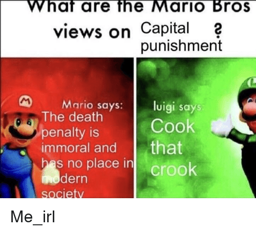 What Are The Mario Bros Views On Capital 2 Punishment Mario