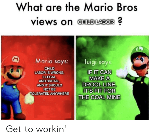 What Are The Mario Bros Views On Ghild Labor Mario Says