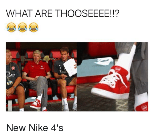 Memes, Nike, and 🤖: WHAT ARE THOOSEEEE!!?  Emi  rate New Nike 4's