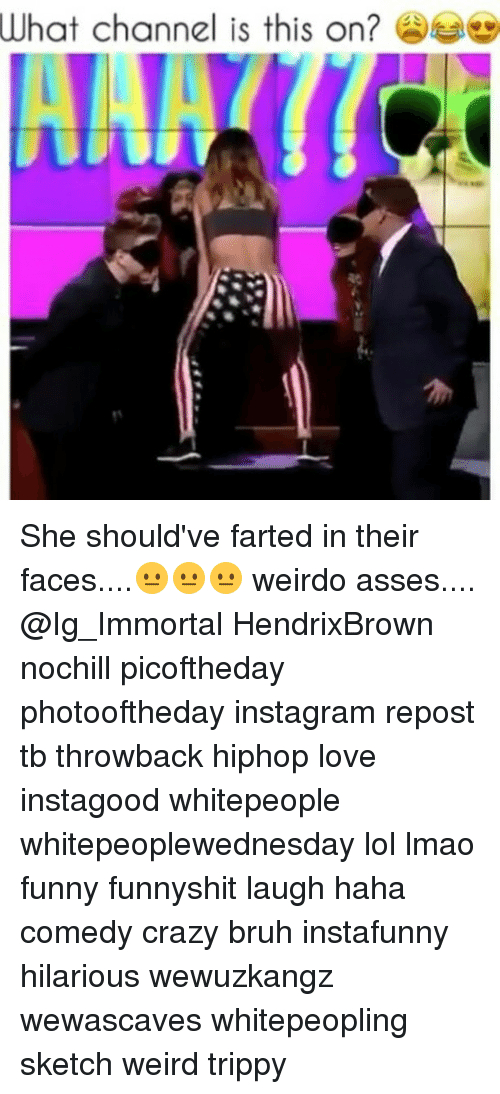 Memes, 🤖, and Channel: What channel is this on? She should've farted in their faces....😐😐😐 weirdo asses.... @Ig_Immortal HendrixBrown nochill picoftheday photooftheday instagram repost tb throwback hiphop love instagood whitepeople whitepeoplewednesday lol lmao funny funnyshit laugh haha comedy crazy bruh instafunny hilarious wewuzkangz wewascaves whitepeopling sketch weird trippy