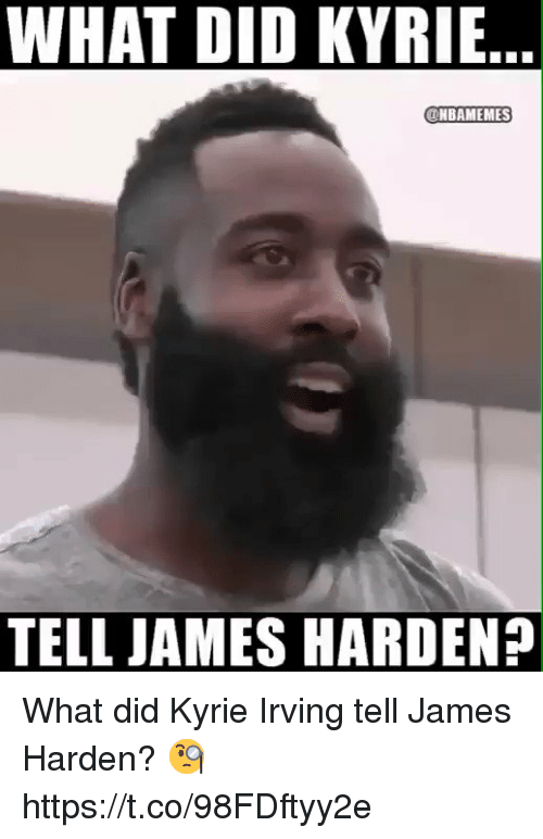 Sizzle: WHAT DID KYRIE  ONBAMEMES  TELL JAMES HARDEN? What did Kyrie Irving tell James Harden? 🧐 https://t.co/98FDftyy2e