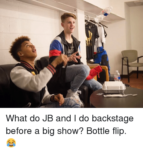 Dank, Big Show, and 🤖: What do JB and I do backstage before a big show? Bottle flip. 😂