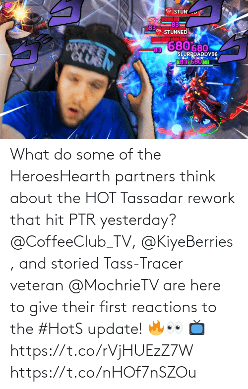 reactions: What do some of the HeroesHearth partners think about the HOT Tassadar rework that hit PTR yesterday?  @CoffeeClub_TV, @KiyeBerries , and storied Tass-Tracer veteran @MochrieTV are here to give their first reactions to the #HotS update! 🔥👀  📺https://t.co/rVjHUEzZ7W https://t.co/nHOf7nSZOu