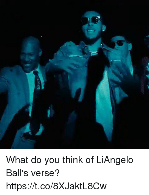 Memes, 🤖, and Think: What do you think of LiAngelo Ball's verse? https://t.co/8XJaktL8Cw