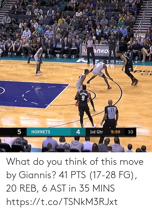 what do you: What do you think of this move by Giannis?   41 PTS (17-28 FG), 20 REB, 6 AST in 35 MINS https://t.co/TSNkM3RJxt