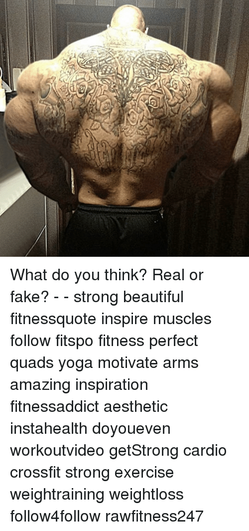 Memes, Yoga, and 🤖: What do you think? Real or fake? - - strong beautiful fitnessquote inspire muscles follow fitspo fitness perfect quads yoga motivate arms amazing inspiration fitnessaddict aesthetic instahealth doyoueven workoutvideo getStrong cardio crossfit strong exercise weightraining weightloss follow4follow rawfitness247