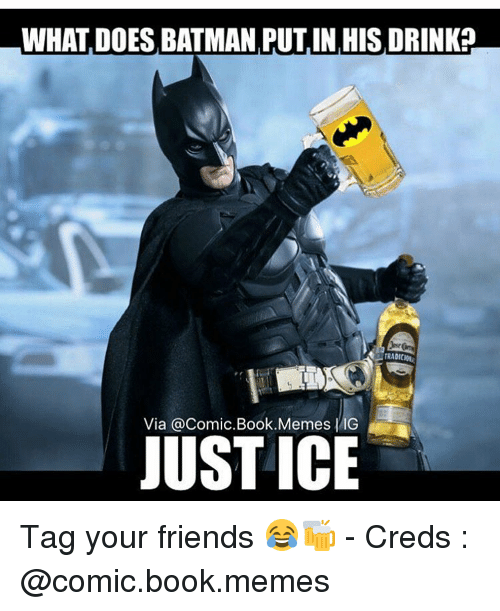 Batman, Books, and Doe: WHAT DOES BATMAN,PUTIN,HIS DRINK?  Via @Comic Book Memes IG  JUSTICE Tag your friends 😂🍻 - Creds : @comic.book.memes