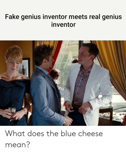 cheese: What does the blue cheese mean?