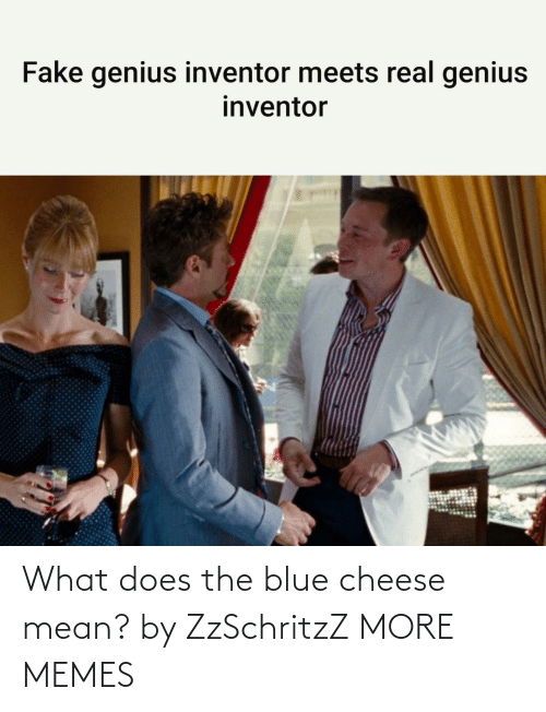 cheese: What does the blue cheese mean? by ZzSchritzZ MORE MEMES