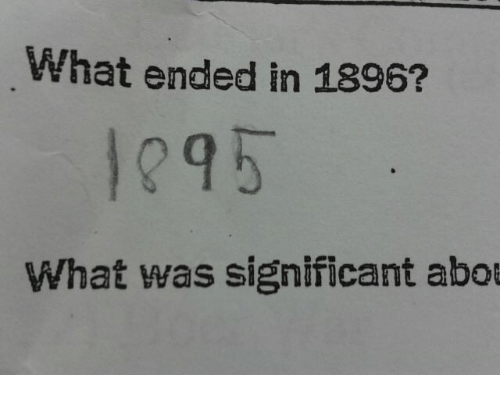 What, Significant, and Abo: What ended in 1896?  295  What was significant abo