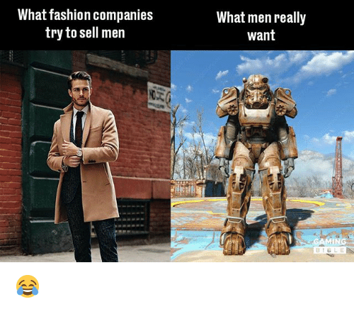 What Men Really Want: What fashion companies  try to sell men  What men really  Want 😂