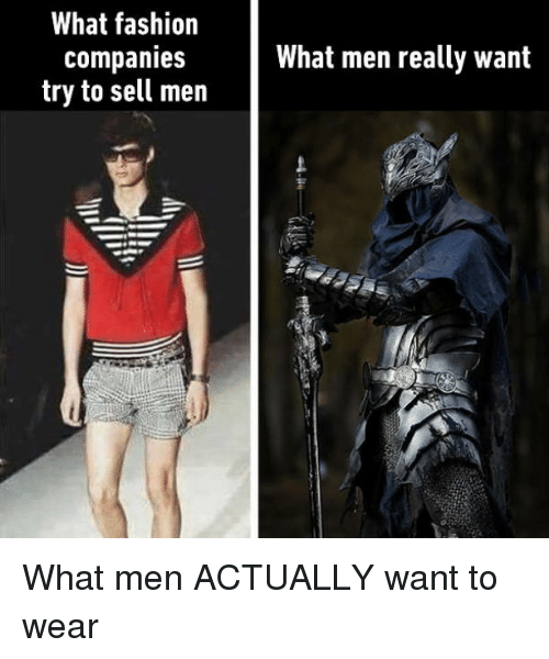 Neckbeard Things: What fashion  Companies  try to sell men  What men really want What men ACTUALLY want to wear