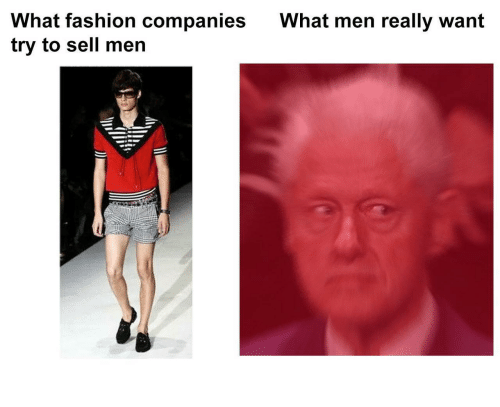 What Men Really Want: What fashion companies  try to sell mern  What men really want