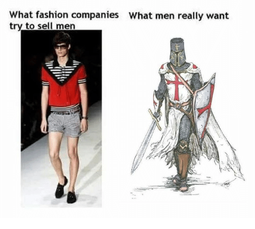 Fashion Meme: What Fashion Companies What Men Really Want Try to Sell