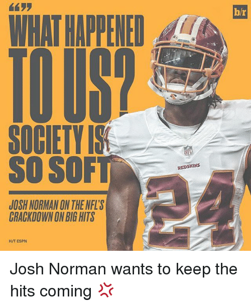 Espn, Josh Norman, and Sports: WHAT HAPPENED  SO SOF  JOSH NORMAN ON THE NFL's  CRACKDOWN ONBIGHTS  HIT ESPN  REDSKINS Josh Norman wants to keep the hits coming 💢