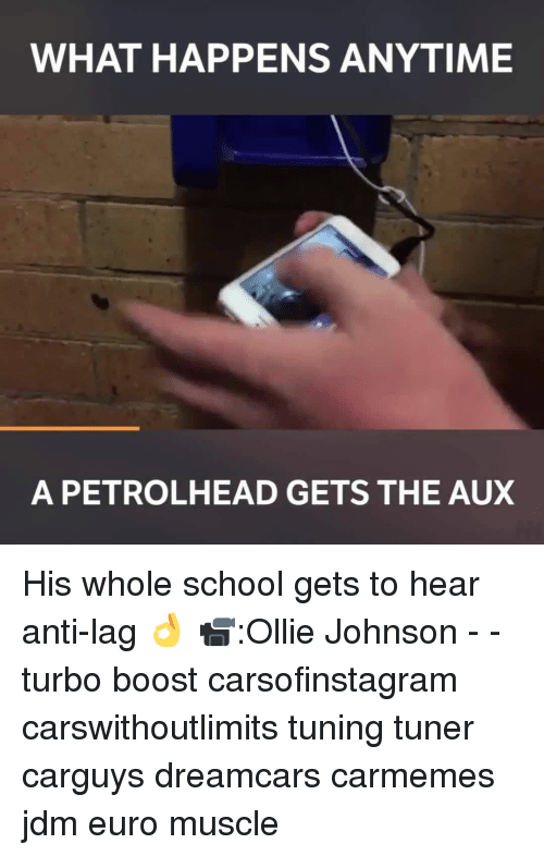 Euro: WHAT HAPPENS ANYTIME  A PETRO LHEAD GETS THE AUX His whole school gets to hear anti-lag 👌 📹:Ollie Johnson - - turbo boost carsofinstagram carswithoutlimits tuning tuner carguys dreamcars carmemes jdm euro muscle