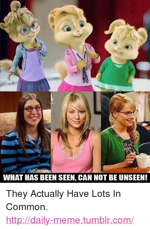 """can not be unseen: WHAT HAS BEEN SEEN, CAN NOT BE UNSEEN! <p>They Actually Have Lots In Common.<br/><a href=""""http://daily-meme.tumblr.com""""><span style=""""color: #0000cd;""""><a href=""""http://daily-meme.tumblr.com/"""">http://daily-meme.tumblr.com/</a></span></a></p>"""