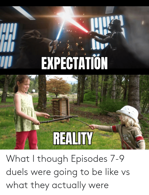 episodes: What I though Episodes 7-9 duels were going to be like vs what they actually were