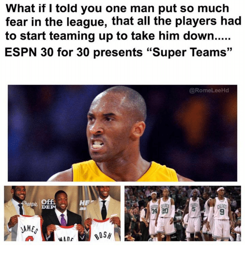 """Espn, The League, and Fear: What if I told you one man put so much  fear in the league, that all the players had  to start teaming up to take him down.....  ESPN 30 for 30 presents """"Super Teams""""  @RomeLeeHd  offi  DEP  anpie  HE  34 20  9"""