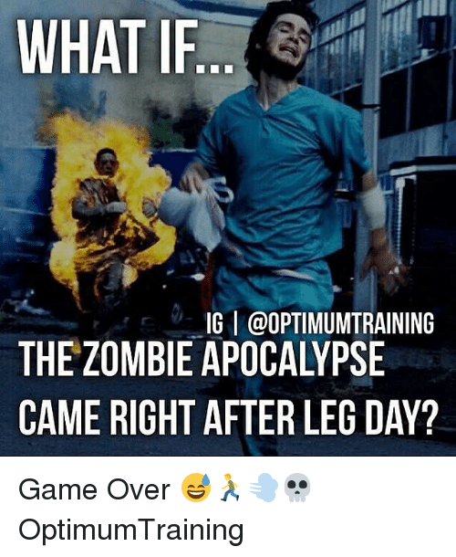 After Leg Day: WHAT IF  IGI @OPTIMUMTRAINING  THE ZOMBIE APOCALYPSE  CAME RIGHT AFTER LEG DAY? Game Over 😅🏃💨💀 OptimumTraining
