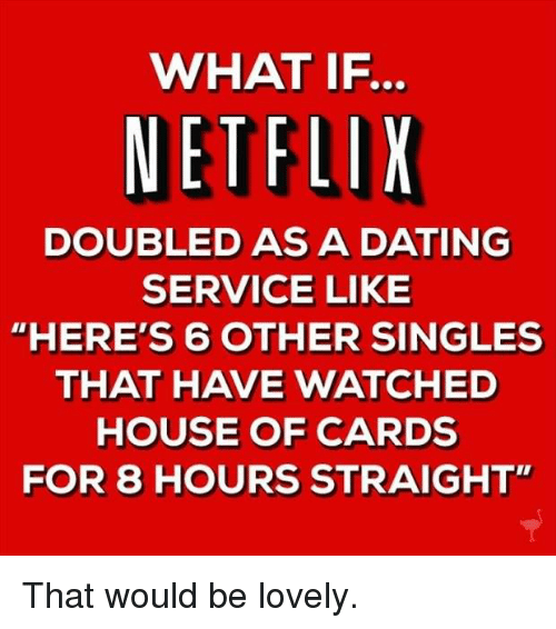 what if netflix doubled as a dating service