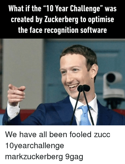 """Zucc: What if the """"10 Year Challenge"""" was  created by Zuckerberg to optimise  the face recognition software We have all been fooled⠀ zucc 10yearchallenge markzuckerberg 9gag"""