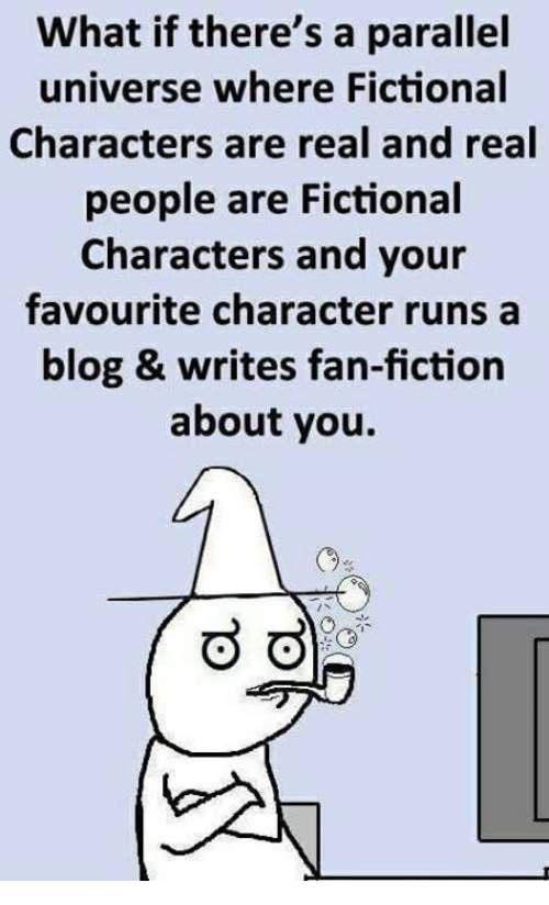 what if theres a parallel universe where fictional characters are 23398983 🔥 25 best memes about fictional characters, character, and
