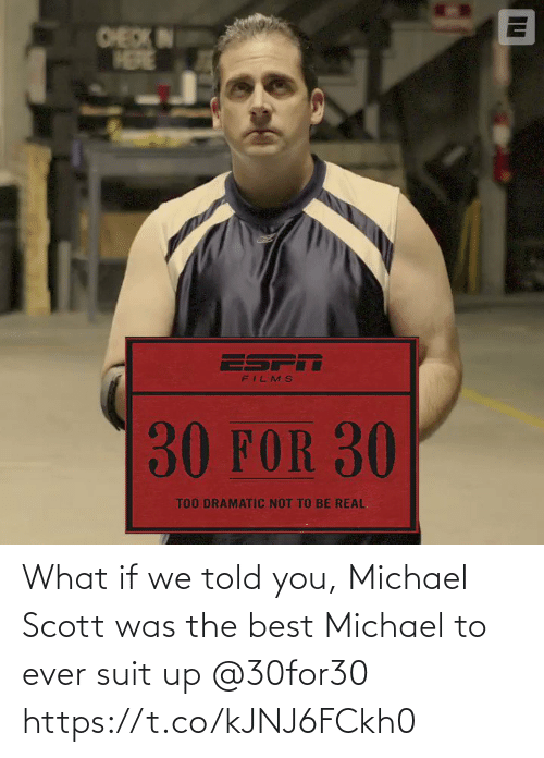 Told You: What if we told you, Michael Scott was the best Michael to ever suit up @30for30 https://t.co/kJNJ6FCkh0