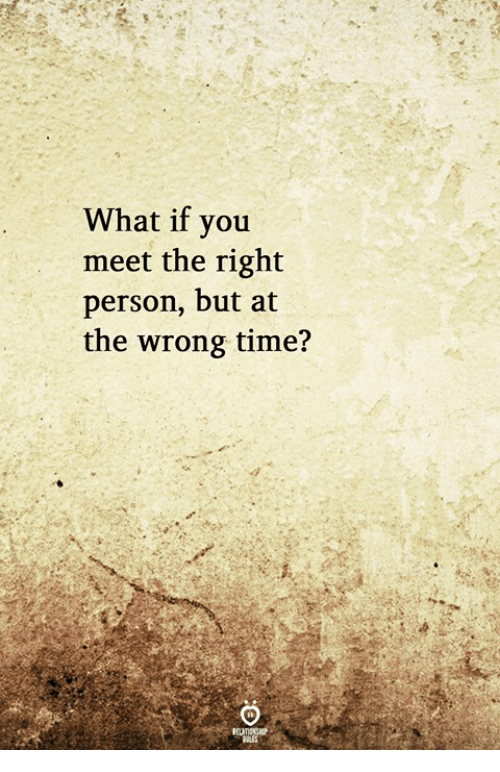 Wrong Time: What if you  meet the right  person, but at  the wrong time?