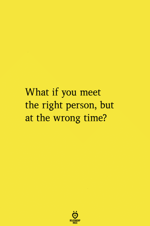 Wrong Time: What if you meet  the right person, but  at the wrong time?  RELATIONGHP  AES