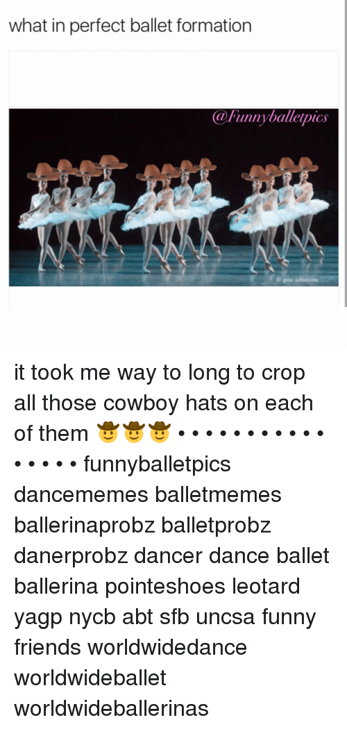 uncsa: what in perfect ballet formation  @Funny balletpics  gene it took me way to long to crop all those cowboy hats on each of them 🤠🤠🤠 • • • • • • • • • • • • • • • • funnyballetpics dancememes balletmemes ballerinaprobz balletprobz danerprobz dancer dance ballet ballerina pointeshoes leotard yagp nycb abt sfb uncsa funny friends worldwidedance worldwideballet worldwideballerinas
